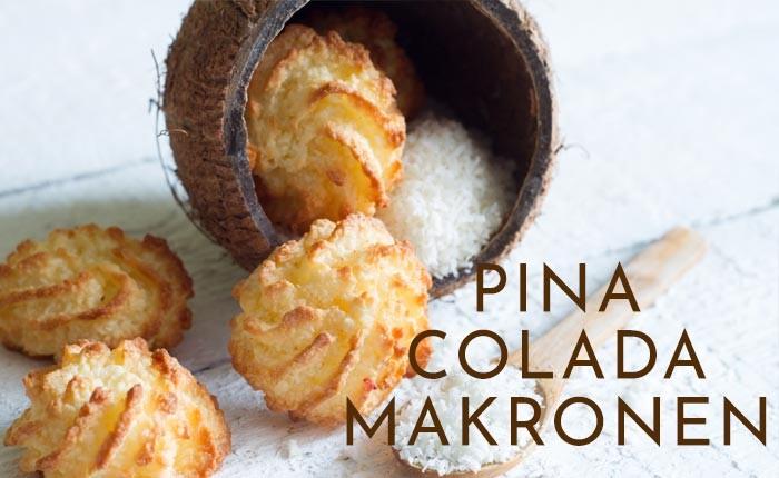 Pina Colada Makronen – Rezept für jede Jahreszeit