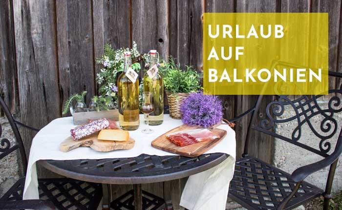 Urlaub daheim: 4 Genussreisen auf Balkonien oder im Garten