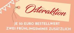Jetzt von der Osteraktion profitieren: 2 gratis Minis zusätzlich pro 50 € Bestellwert - lassen Sie sich überraschen!